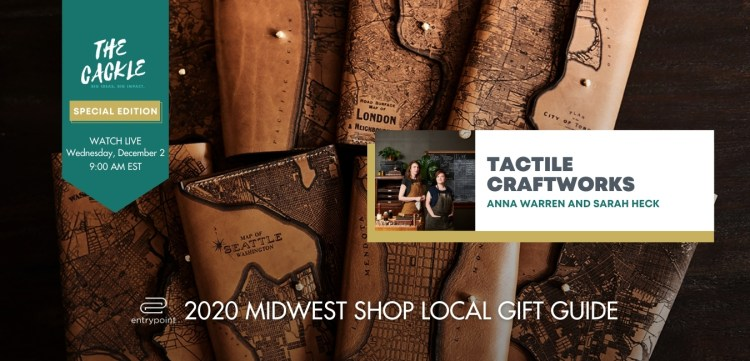 ENTRYPOINT 2020 MIDWEST LOCAL GIFT GIFT GUIDE - CACKLE EDITION - TACTILE CRAFTWORKS