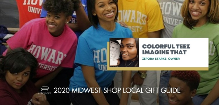 ENTRYPOINT 2020 MIDWEST LOCAL GIFT GIFT GUIDE - COLORFUL TEEZ