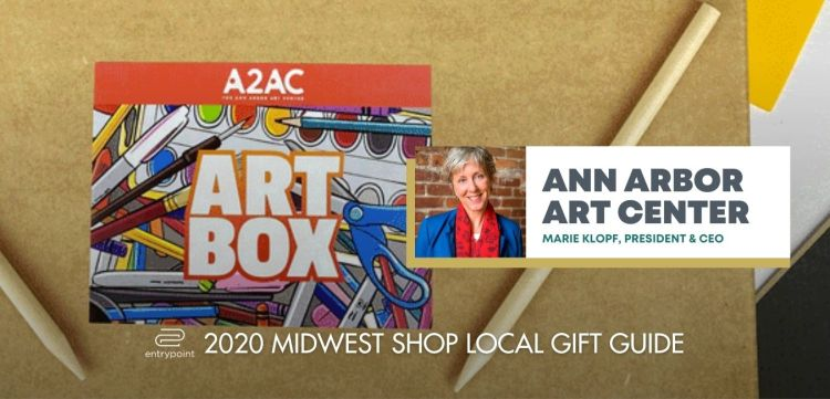 ENTRYPOINT 2020 MIDWEST LOCAL GIFT GIFT GUIDE FOR ADULTS - ANNA ARBOR ART CENTER