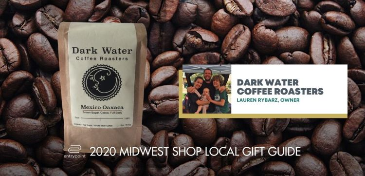 ENTRYPOINT 2020 MIDWEST LOCAL GIFT GIFT GUIDE FOR ADULTS - DARK WATER COFFEE