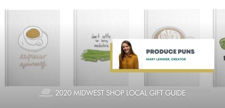 ENTRYPOINT 2020 MIDWEST LOCAL GIFT GIFT GUIDE FOR ADULTS - PRODUCE PUNS