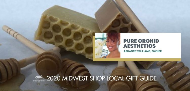 ENTRYPOINT 2020 MIDWEST LOCAL GIFT GIFT GUIDE FOR ADULTS - PURE ORCHID AESTHETICS