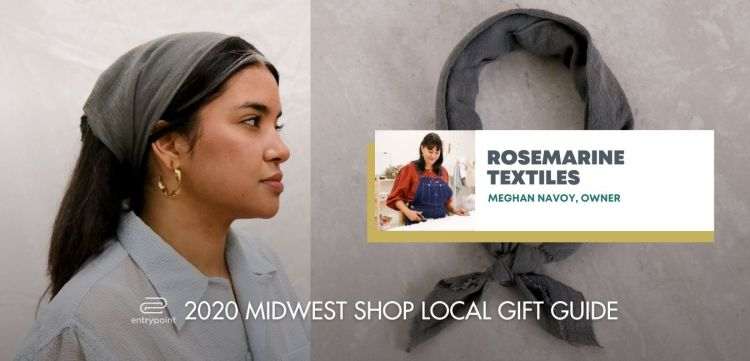 ENTRYPOINT 2020 MIDWEST LOCAL GIFT GIFT GUIDE FOR ADULTS - ROSEMARINE TEXTILES
