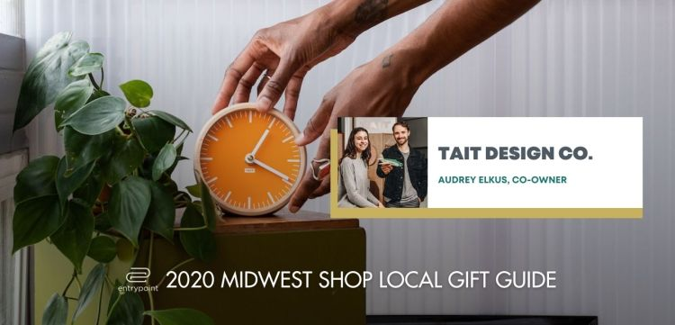ENTRYPOINT 2020 MIDWEST LOCAL GIFT GIFT GUIDE FOR ADULTS - TAIT DESIGN