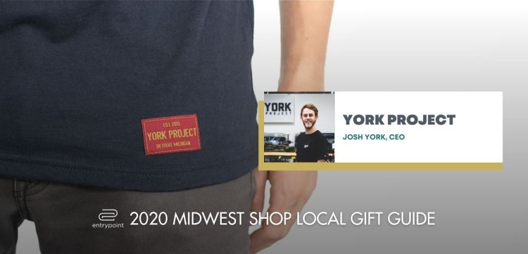 ENTRYPOINT 2020 MIDWEST LOCAL GIFT GIFT GUIDE FOR ADULTS - YORK PROJECT
