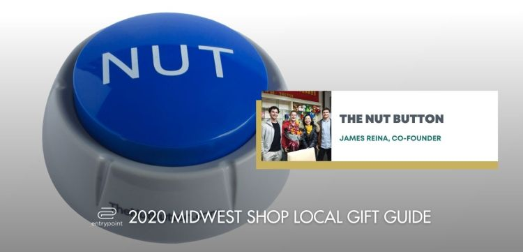 ENTRYPOINT 2020 MIDWEST LOCAL GIFT GIFT GUIDE FOR ADULTS - nut button