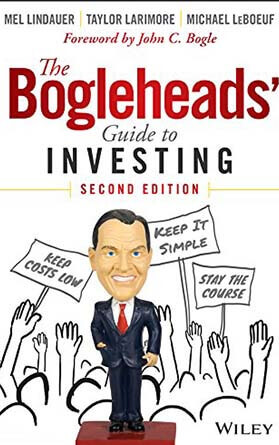 The Bogleheads' Guide to Investing by Taylor Larimore, Mel Lindauer, Michael LeBoeuf