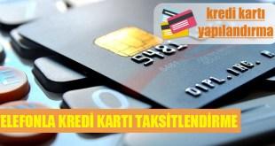 telefonla kredi karti taksitlendirme