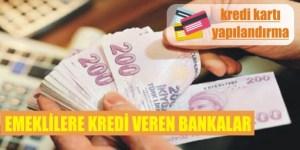 emeklilere kredi veren bankalar