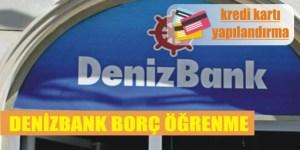 denizbank borc ogrenme