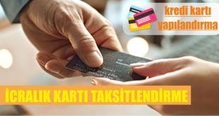 icralik kredi karti taksitlendirmesi yapilandirmasi