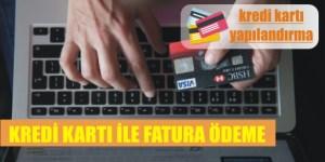 kredi karti ile fatura odeme nasil yapilir