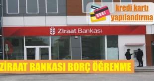 ziraat bankasi borc ogrenme