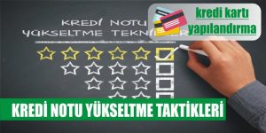kredi notu yukseltme taktikleri