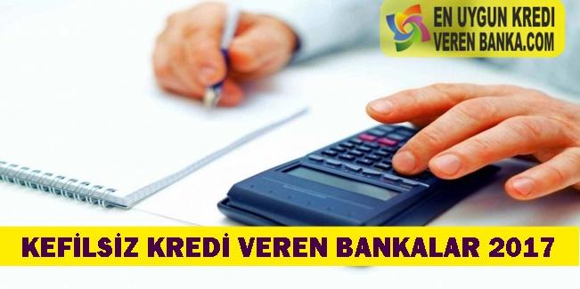 Kefilsiz Kredi Veren Bankalar 2017