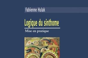 Logique du Sinthome par Fabienne Hulak