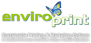 EnviroPrint Australia Sustainable Printing & Marketing Options for Australian Environmental, Conservation, Heritage or Charitable Organisations