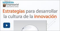 Estrategias para desarrollar la cultura de la innovación