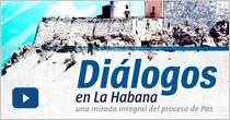 Diálogos en La Habana. Una mirada integral al proceso de paz