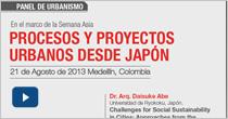 Panel de urbanismo: Procesos y proyectos urbanos desde Japón