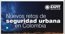 Nuevos retos de seguridad urbana en Colombia