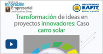 Transformación de ideas en proyectos innovadores: caso carro solar