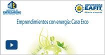 Emprendimientos con energía: Caso Erco