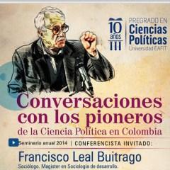 Conversaciones con los pioneros de la Ciencia Política en Colombia. Francisco Leal Buitrago