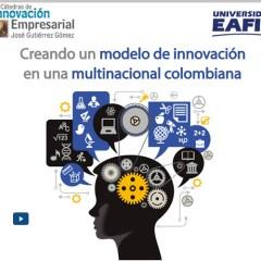 Creando un modelo de innovación en una multinacional colombiana