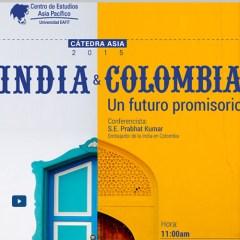 Cátedra Asia 2015 – India y Colombia, un futuro promisorio