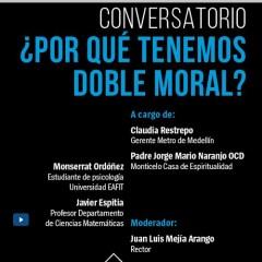 Conversatorio: ¿Por qué tenemos doble moral?