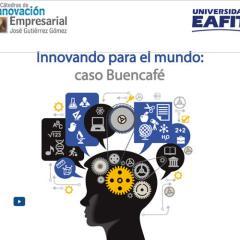 Innovando para el mundo: caso Buencafé
