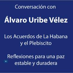 Acuerdos de La Habana y el plebiscito, tema de conversación con Álvaro Uribe Vélez