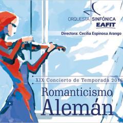 XIX Concierto de Temporada 2016. Romanticismo Alemán