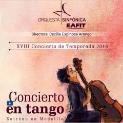XVIII Concierto de Temporada 2016. Concierto en tango