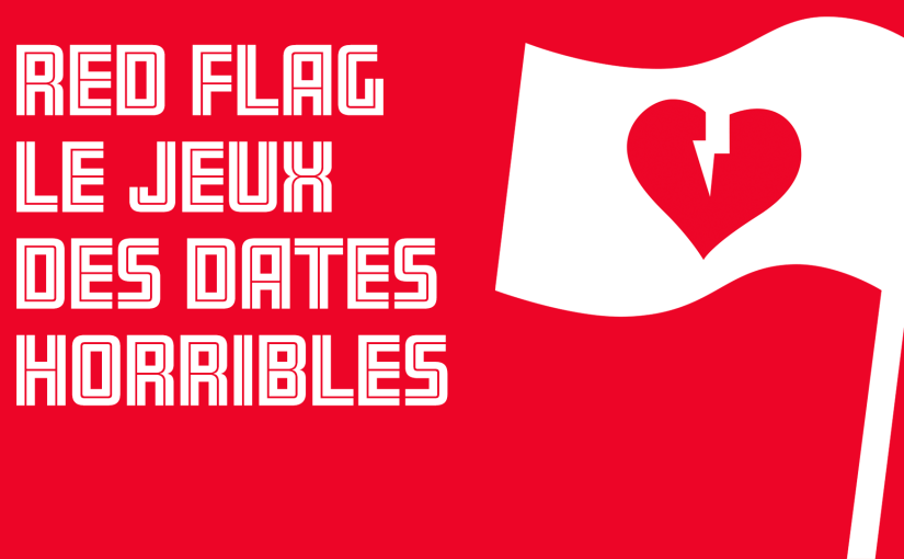 Épisode 5 – Red Flag le jeu des dates horribles