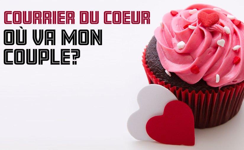 Épisode 68 – Courrier du cœur – Où va mon couple?