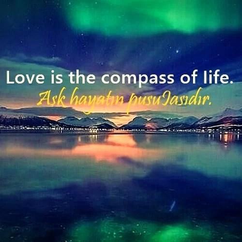 love is the compass - İnstagram Aşk Sözleri - Resimli İnstagram Paylaşımları, populer-sozler, instagram-sozleri