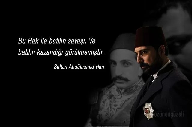 payitaht abdulhamid sozleri abdulhamid sozleri tum sezonlar 4 - Sultan Abdülhamid'in Sözleri -  Resimli Sözleri, resimli-sozler, populer-sozler, anlamli-sozler