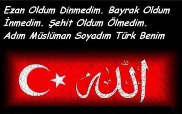 Ezan oldum dinmedim bayrak oldum inmedim şehit oldum ölmedim. Adım müslüman soyadım Türk benim - Türk Ve Türkiye İle İlgili Resimli Sözler - Türk Ve Türkiye ile ilgili sözler, guzel-sozler