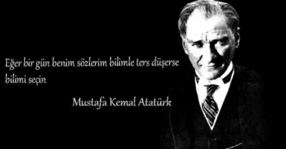 Eğer birgün benim sözlerim bilime ters düşerse bilimi seçin. Mustafa Kemal Atatürk - Mustafa Kemal Atatürk Resimli Sözler - Atatürk Sözleri Ve Fotoğraf Arşivi, unlu-sozleri, guzel-sozler
