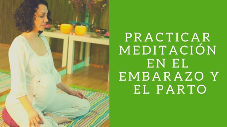 Practicar meditación en el embarazo y el parto