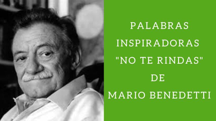 Palabras inspiradoras - _No te rindas_ de Mario Benedetti