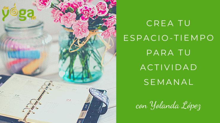 Crea tu Espacio-Tiempo para tu actividad semanal