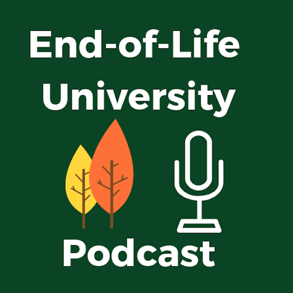 End-of-Life University Podcast