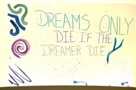 Dreams Only Die if the Dreamer Dies