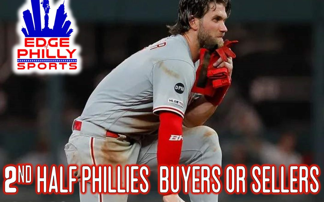 2nd Half Phillies: Buyers or Sellers