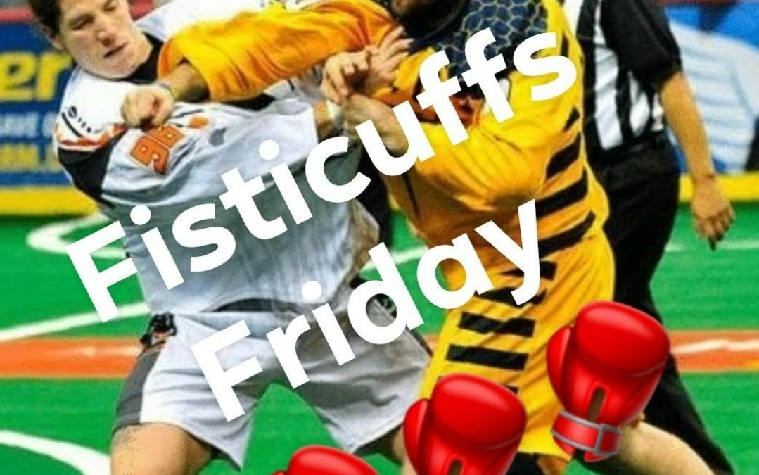Fisticuffs Friday