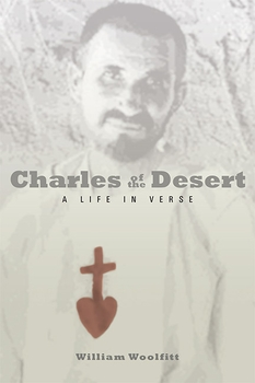 Charles of the Desert: A Life in Verse