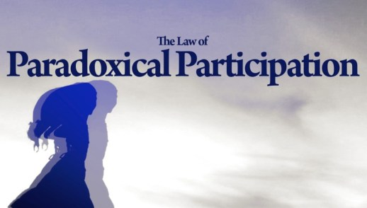 20th July, 2017 – The Law of Paradoxical Participation
